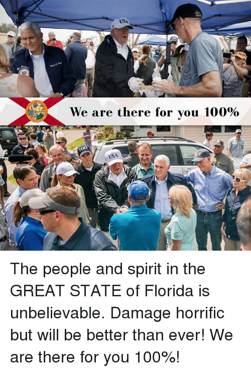 Anaconda, Florida, and Spirit: USA  We are there for you 100%  USA The people and spirit in the GREAT STATE of Florida is unbelievable. Damage horrific but will be better than ever! We are there for you 100%!