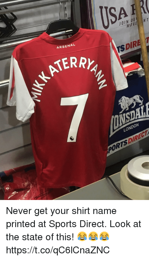 Arsenal, Soccer, and Sports: USAR  JOIND  MOVE NT  ARSENAL  TERRK  our  S DIRE  NSDA  LONDON  PORTSDIRECT Never get your shirt name printed at Sports Direct. Look at the state of this! 😂😂😂 https://t.co/qC6lCnaZNC