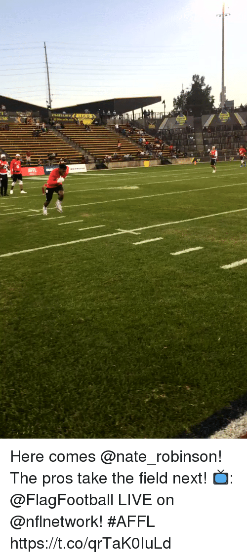 Memes, Live, and Nate Robinson: USE Here comes @nate_robinson! The pros take the field next!  📺: @FlagFootball LIVE on @nflnetwork! #AFFL https://t.co/qrTaK0IuLd