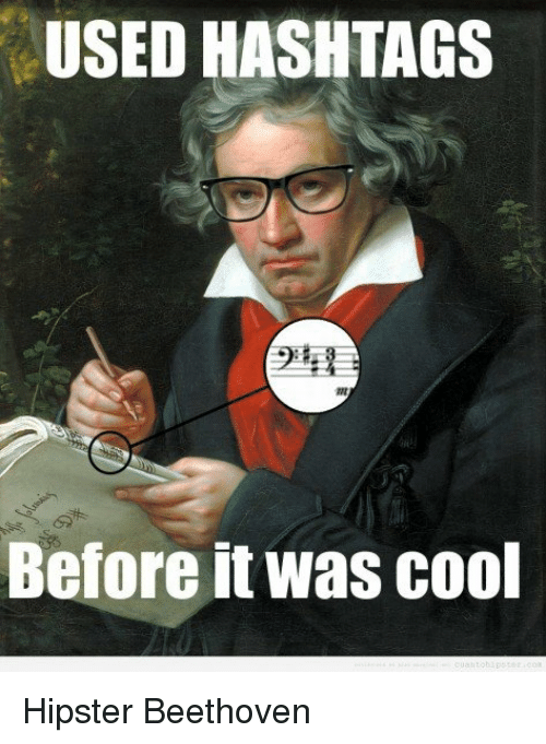 used hashtags before it was cool hipster beethoven 15666092 used hashtags before it was cool hipster beethoven funny meme on
