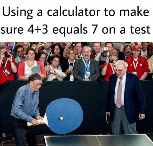 Memes, Calculator, and Test: Using a calculator to make  sure 4+3 equals 7 on a test