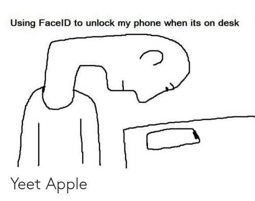 Apple, Phone, and Reddit: Using FacelD to unlock my phone when its on desk Yeet Apple