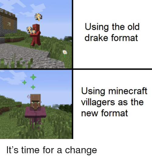 Using The Old Drake Format Using Minecraft Villagers As The