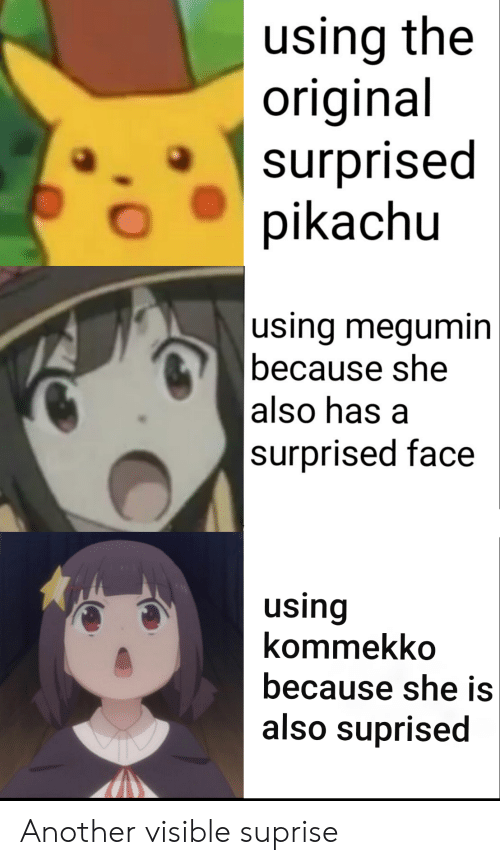 Using The Original Surprised Pikachu Using Megumin Because She Also