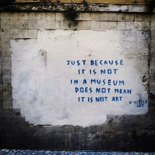 Mean, Art, and Des: UST BEKAUSE  IN A MUSEUM  DES NOT MEAN  ART