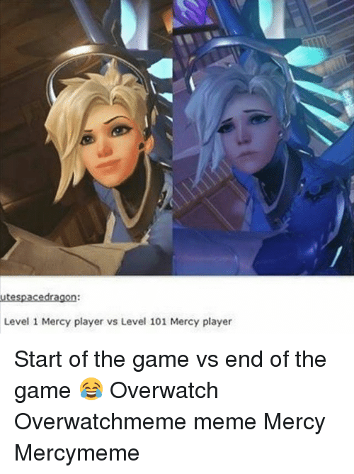 Meme, Memes, and The Game: utespacedragon:  Level 1 Mercy player vs Level 101 Mercy player Start of the game vs end of the game 😂 Overwatch Overwatchmeme meme Mercy Mercymeme