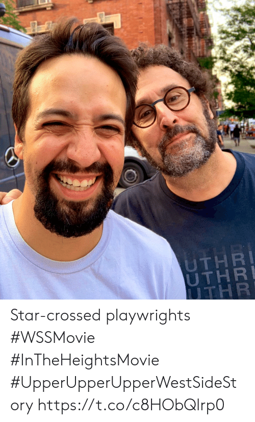 Memes, Star, and 🤖: UTHRI  UTHR  UTHR Star-crossed playwrights #WSSMovie #InTheHeightsMovie   #UpperUpperUpperWestSideStory https://t.co/c8HObQlrp0