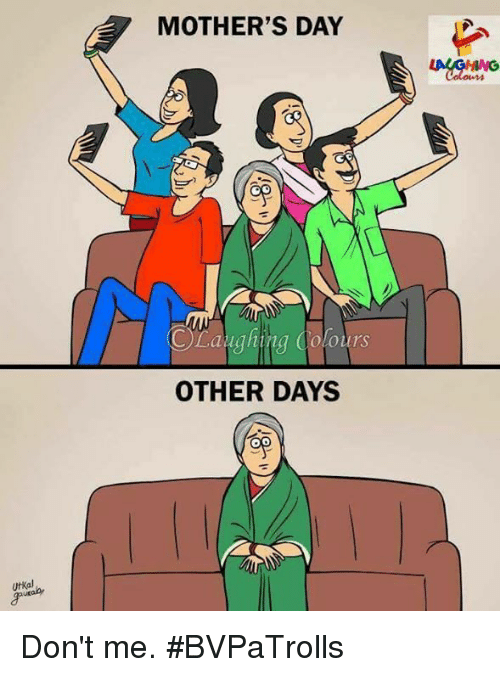 Mother's Day, Filipino (Language), and Mothers: Utkal  MOTHER'S DAY  Laughing Colours  OTHER DAYS  OD Don't me. #BVPaTrolls
