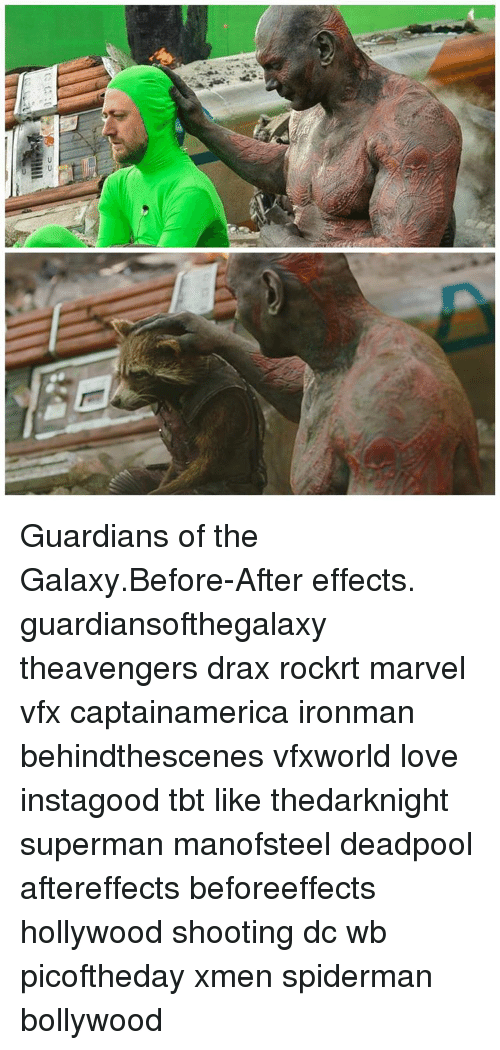 Memes, Deadpool, and Guardian: UU Guardians of the Galaxy.Before-After effects. guardiansofthegalaxy theavengers drax rockrt marvel vfx captainamerica ironman behindthescenes vfxworld love instagood tbt like thedarknight superman manofsteel deadpool aftereffects beforeeffects hollywood shooting dc wb picoftheday xmen spiderman bollywood