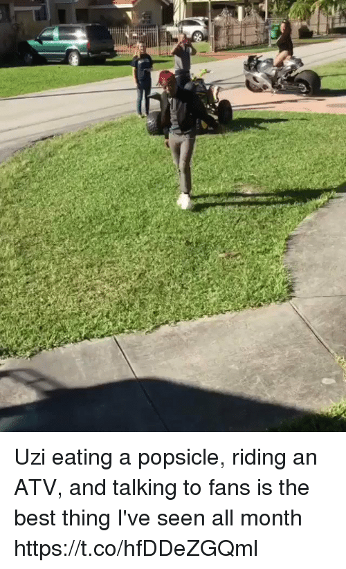 Blackpeopletwitter, Best, and Uzi: Uzi eating a popsicle, riding an ATV, and talking to fans is the best thing I've seen all month https://t.co/hfDDeZGQml