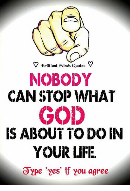 V Brlllat Knds Quotes V Nobody Can Stop Whai God Is About To Do In