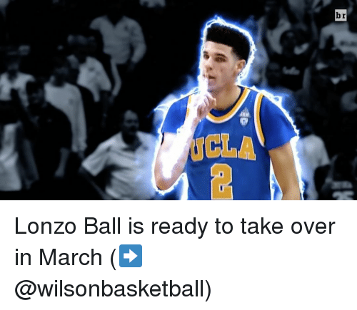 Sports, March, and Ball: V135 Lonzo Ball is ready to take over in March (➡️ @wilsonbasketball)