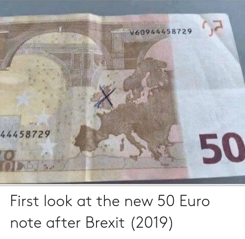 Euro, Brexit, and First: V60944458729  44458729  50 First look at the new 50 Euro note after Brexit (2019)
