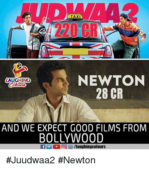 Good, Taxi, and Bollywood: VA  TAXI  , 2201  NEWTON  28 CR  LAUGHING  Colours  AND WE EXPECT GOOD FILMS FROM  BOLLYWOOD  fy/laughingcolours #Juudwaa2 #Newton