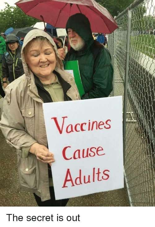 Secret, The Secret, and Out: Vaccines  Cause  Adults The secret is out