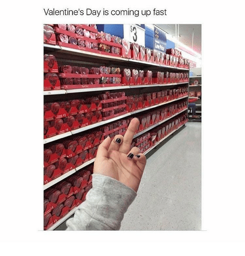 Valentine's Day, Fast, and Day: Valentine's Day is coming up fast