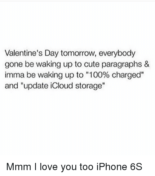 Perfekt Cute, Iphone, And Love: Valentineu0027s Day Tomorrow, Everybody Gone Be Waking  Up