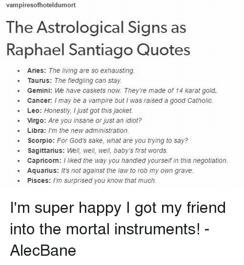 Vampires Ofhoteldumort the Astrological Signs as Raphael Santiago
