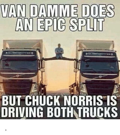 0d73d9d056 VAN DAMME DOES AN EPIC SPLIT BUT CHUCK NORRIS IS DRIVING BOTH TRUCKS ...
