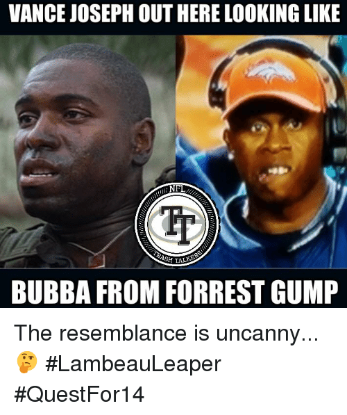 Vance Joseph Out Here Looking Like Bubba From Forrest Gump The