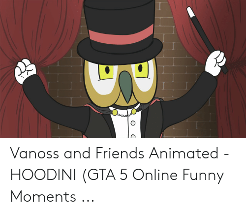 Vanoss and Friends Animated - HOODINI GTA 5 Online Funny
