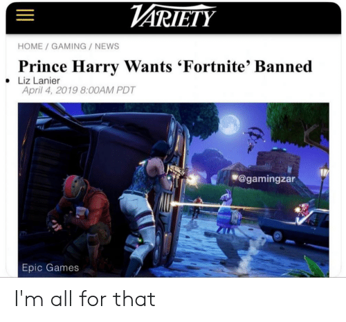 VARIETY HOME GAMING NEWS Prince Harry Wants 'Fortnite
