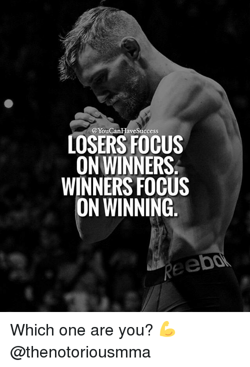 ve success you losers focus on winners winners focus on winning which one are you   ud83d udcaa