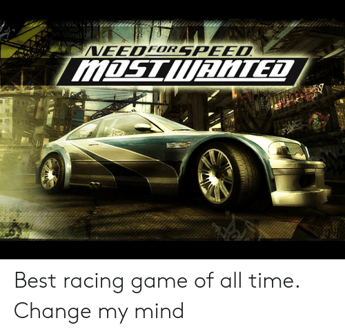 VEEDFRSPEED MOSTlTED Best Racing Game of All Time Change My