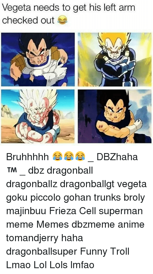 Anime Broly And Dragonball Vegeta Needs To Get His Left Arm Checked Out