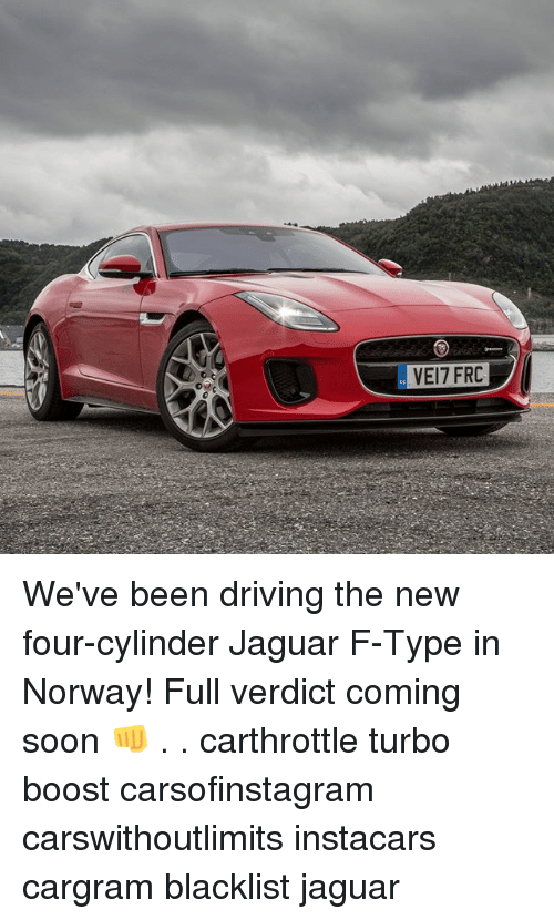 Driving, Memes, and Soon...: VEI7 FRC We've been driving the new four-cylinder Jaguar F-Type in Norway! Full verdict coming soon 👊 . . carthrottle turbo boost carsofinstagram carswithoutlimits instacars cargram blacklist jaguar