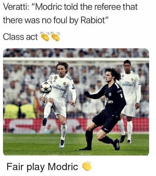 """Memes, 🤖, and Act: Veratti: """"Modric told the referee that  there was no foul by Rabiot""""  Class act Fair play Modric 👏"""