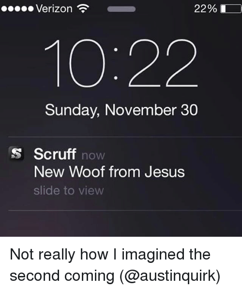 Jesus, Verizon, and Grindr: Verizon  22%.  10:22  Sunday, November 30  S Scruff now  New VWoof from Jesus  slide to view Not really how I imagined the second coming (@austinquirk)