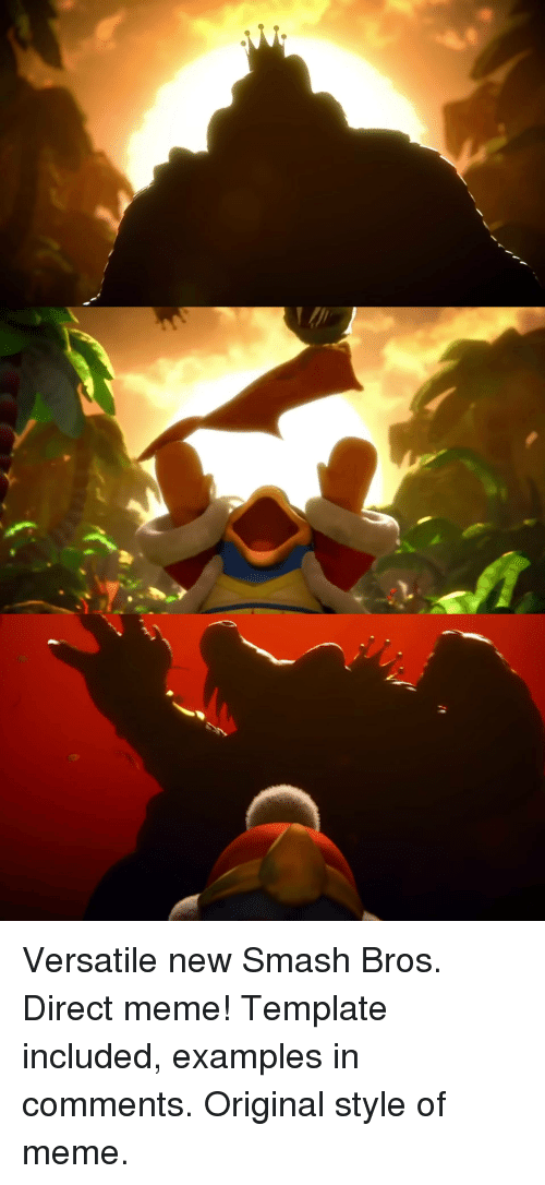 Versatile New Smash Bros Direct Meme Template Included Examples In