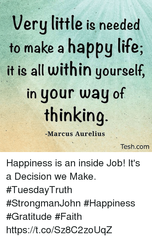 Life, Happy, And Inside Job: Veru Little Is Needed To Make A Happy