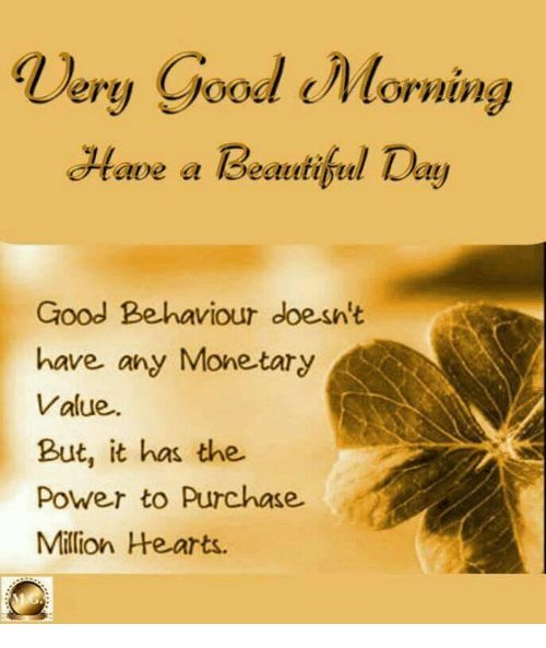 Very Good Morning Dllave a Beautiful Day Good Behaviour