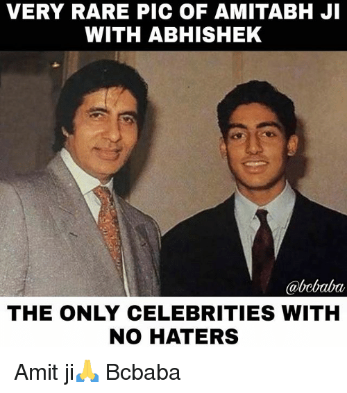 Memes, Celebrities, and 🤖: VERY RARE PIC OF AMITABH JI  WITH ABHISHEK  abcbaba  THE ONLY CELEBRITIES WITH  NO HATERS Amit ji🙏 Bcbaba
