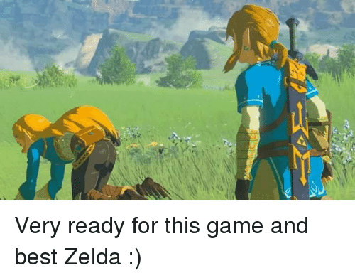 Very Ready For This Game And Best Zelda Dank Meme On Meme