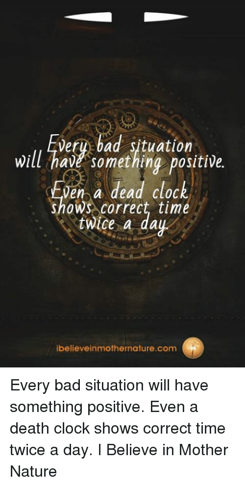 Verybad Situation Will Have Something Positive en a Dead
