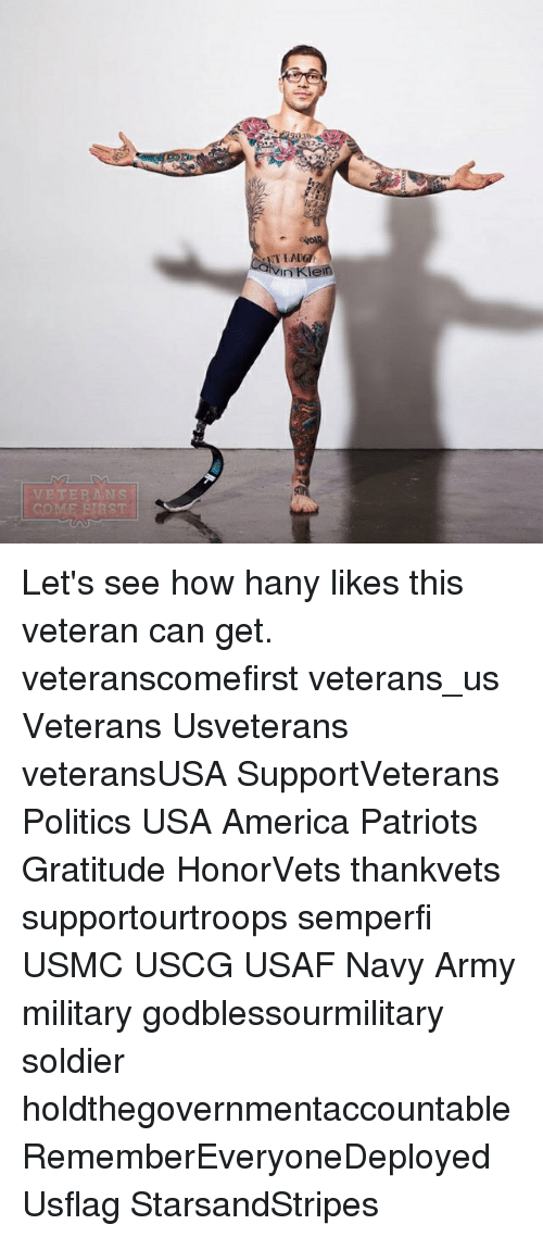 America, Memes, and Patriotic: VETERANS  Klein  Vin Let's see how hany likes this veteran can get. veteranscomefirst veterans_us Veterans Usveterans veteransUSA SupportVeterans Politics USA America Patriots Gratitude HonorVets thankvets supportourtroops semperfi USMC USCG USAF Navy Army military godblessourmilitary soldier holdthegovernmentaccountable RememberEveryoneDeployed Usflag StarsandStripes