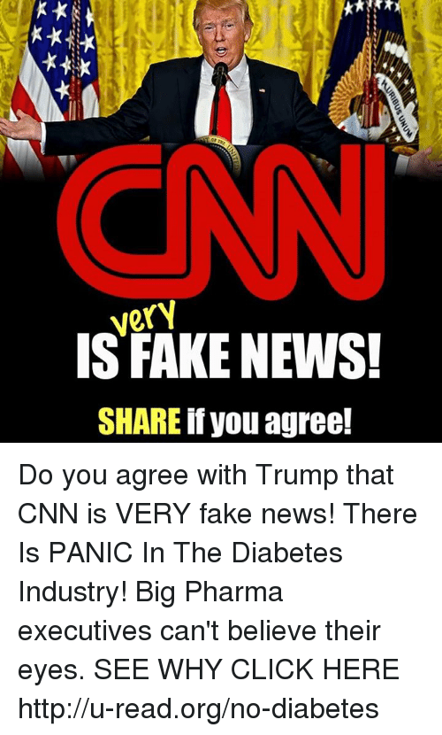 Click, cnn.com, and Fake: vexv  IS FAKE NEWS!  SHARE if you agree!  KURIBUS UNUM  ase...............-  羊羊羊 Do you agree with Trump that CNN is VERY fake news!  There Is PANIC In The Diabetes Industry! Big Pharma executives can't believe their eyes. SEE WHY CLICK HERE ►► http://u-read.org/no-diabetes
