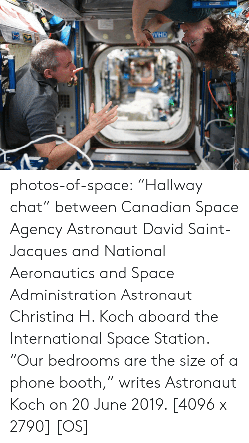 """Phone, Tumblr, and Blog: VHD  09 photos-of-space:  """"Hallway chat"""" between Canadian Space Agency Astronaut David Saint-Jacques and National Aeronautics and Space Administration Astronaut Christina H. Koch aboard the International Space Station. """"Our bedrooms are the size of a phone booth,"""" writes Astronaut Koch on 20 June 2019. [4096 x 2790] [OS]"""