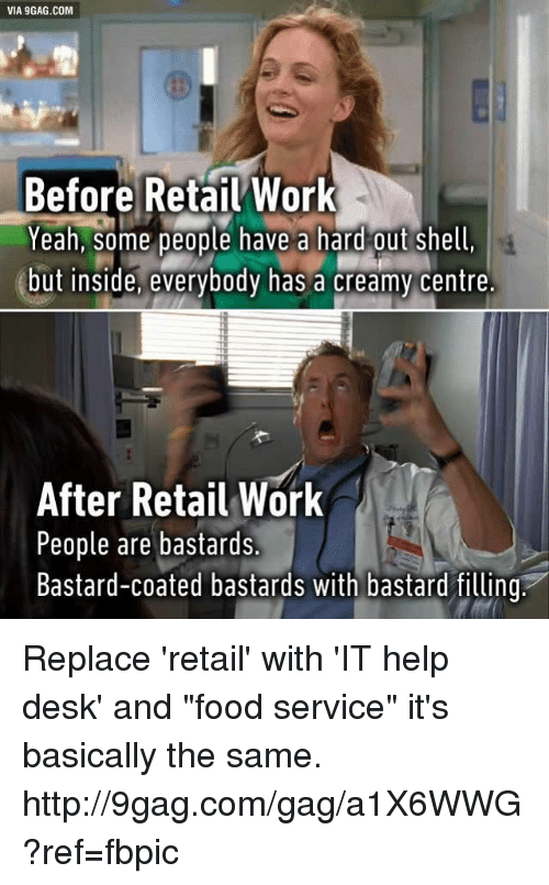 via 9gag com before retail work yeah some people have a 7374832 ✅ 25 best memes about help desk help desk memes
