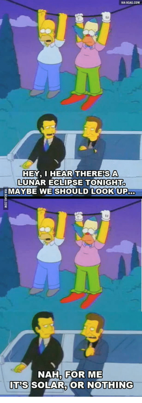 via 9gag com hey i hear theresa lunar eclipse tonight maybe 15237207 ✅ 25 best memes about eclipse solar 2017 eclipse solar 2017 memes