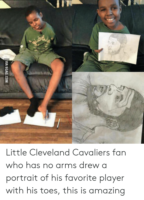 9gag, Cleveland Cavaliers, and Cavaliers: VIA 9GAG.COM Little Cleveland Cavaliers fan who has no arms drew a portrait of his favorite player with his toes, this is amazing
