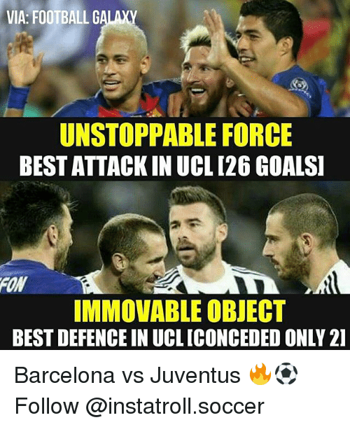 via football galaxy unstoppable force best attack in ucl 126 17709819 ✅ 25 best memes about barcelona vs juventus barcelona vs