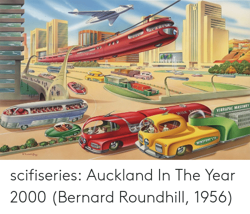 Tumblr, Blog, and Http: VIBRAPAC MASONRY  WINSTONE LTD scifiseries:  Auckland In The Year 2000 (Bernard Roundhill, 1956)