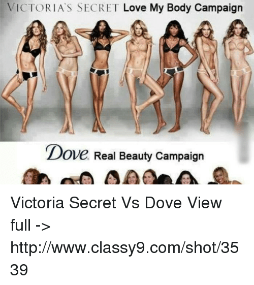 VICTORIA'S SECRET Love My Body Campaign Dove Real Beauty Campaign Victoria Secret vs Dove View Full -> Httpwwwclassy9comshot3539 | Beautiful Meme on me.me