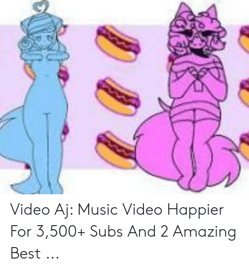 Video Aj Music Video Happier for 3500+ Subs and 2 Amazing