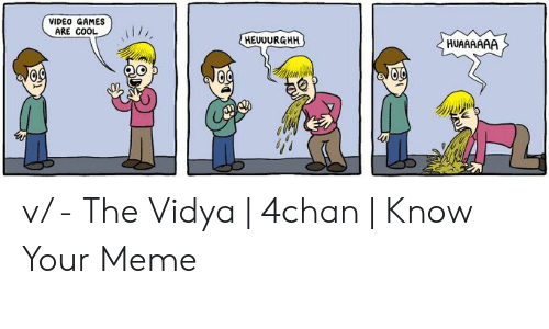 4chan, Meme, and Video Games: VIDEO GAMES  ARE COOL 、 ,  HUAAAAAA  HEUUURGHH v/ - The Vidya | 4chan | Know Your Meme