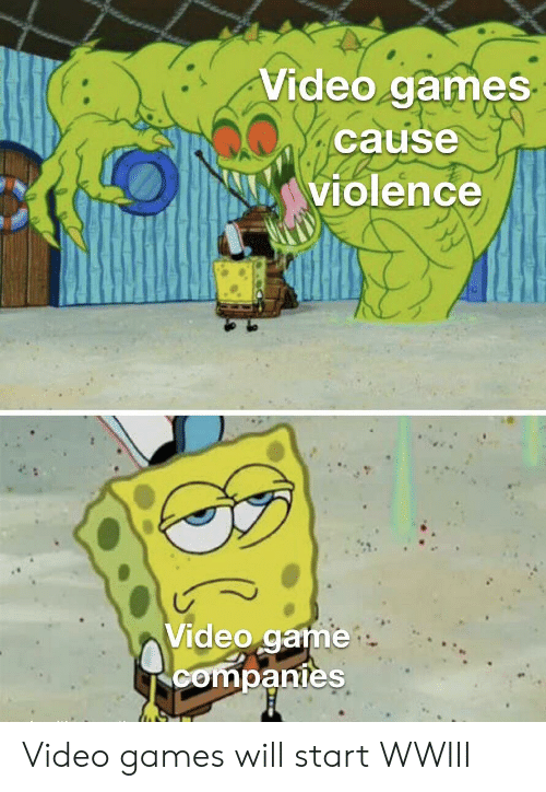 Video Games Cause Violence Video Game Companies Video Games
